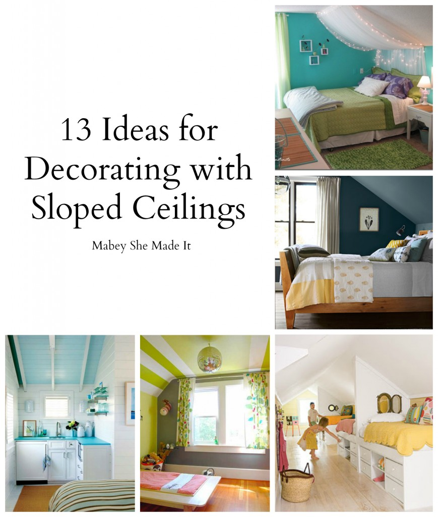 Ceiling Ideas Home Decor: 13+ Ideas For Decorating With A Sloped Ceiling