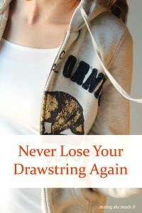 This super easy 2-minute fix will ensure you never lose your drawstring again--so easy and awesome!