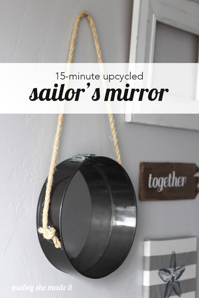 You know you love sailor's mirrors, and this one took 15 minutes to create with things around the house. This DIY Sailor's Mirror is an upcycle so it was inexpensive and quick.