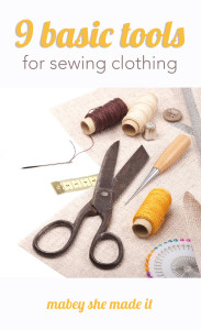 If you're getting ready to start sewing clothing, you'll want to check out these basic sewing tools.