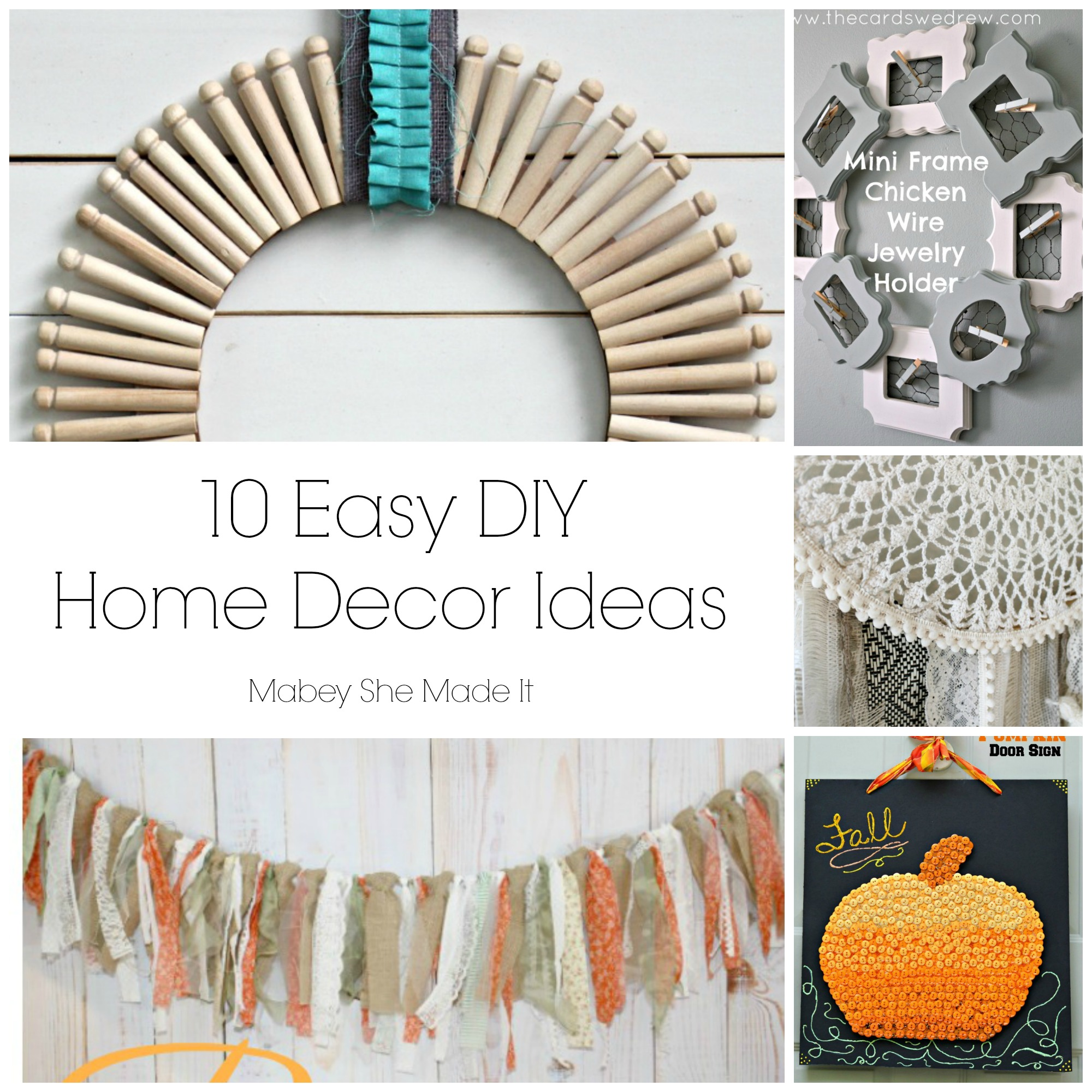 10 Easy Diy Home Decor Ideas Mabey She Made It Homedecor