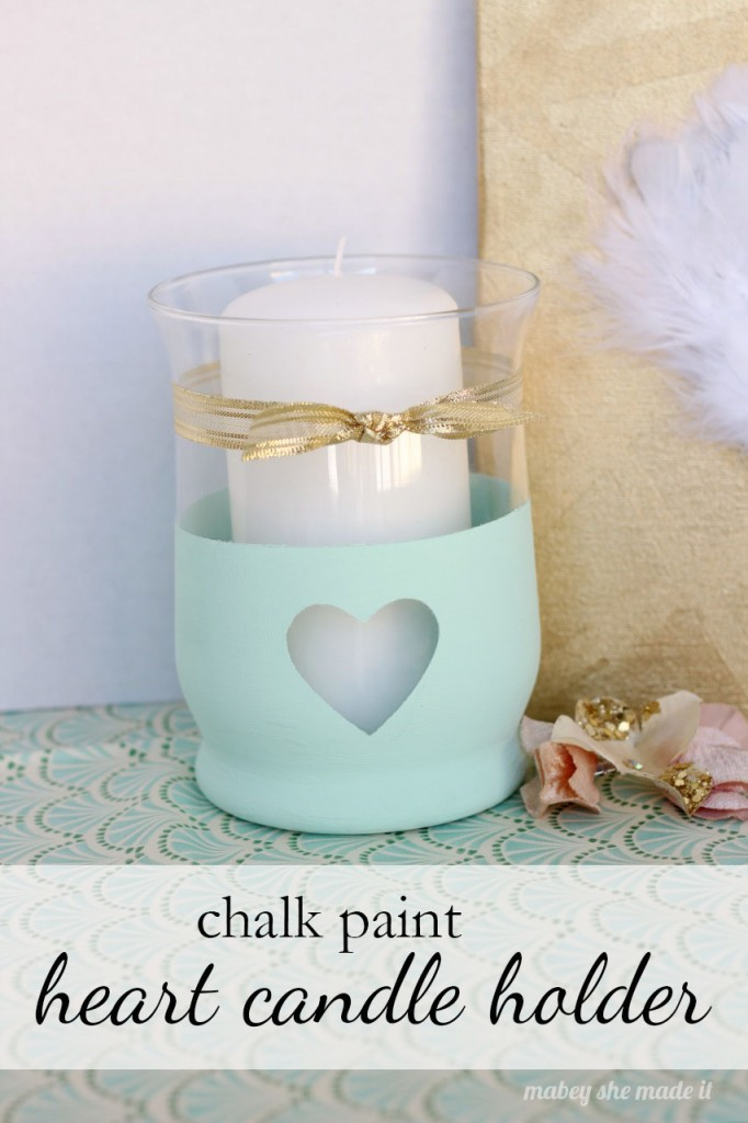 Chalk Paint Heart Candle Holder | Mabey She Made It | #chalkpaint #valentinesday #love